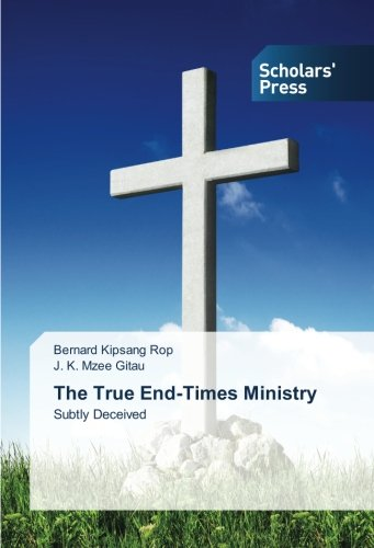 The True End-Times Ministry: Subtly Deceived
