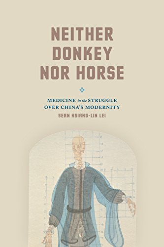 Neither Donkey nor Horse: Medicine in the Struggle over China's Modernity (Studies of the Weatherhead East Asian Institute) (English Edition)