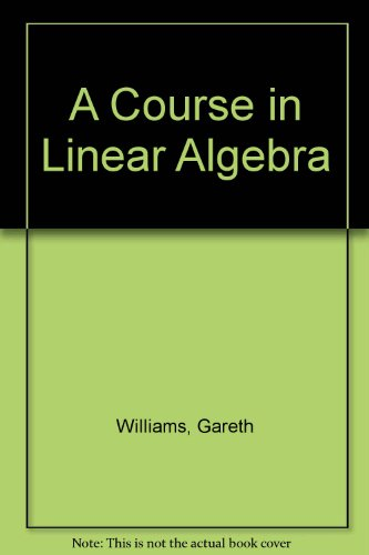 Course In Linear Algebra por Gareth Williams