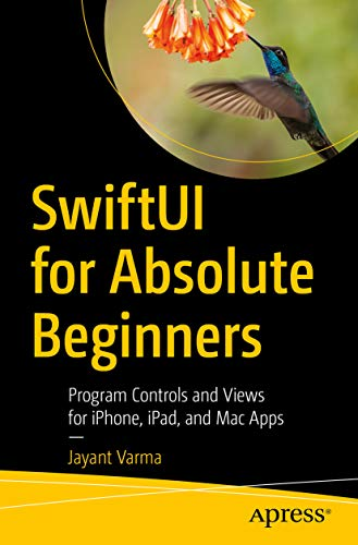 SwiftUI for Absolute Beginners: Program Controls and Views for iPhone, iPad, and Mac Apps (English Edition)