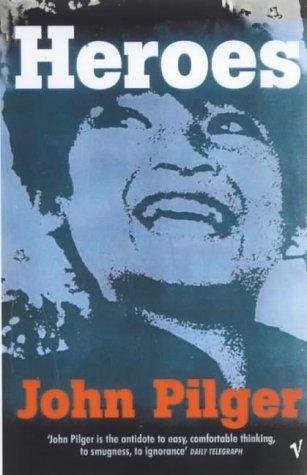 Heroes by Pilger, John (2001) Paperback