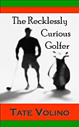The Recklessly Curious Golfer (The Front Nine Book 8)