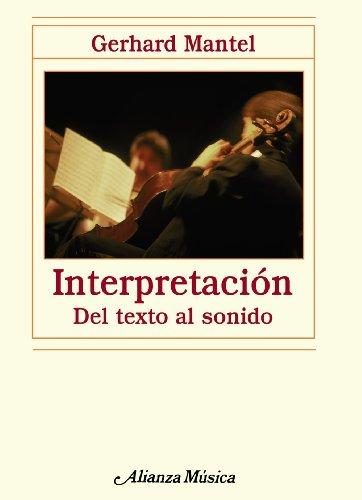 Interpretación: Del texto al sonido (Alianza Música (Am)) por Gerhard Mantel