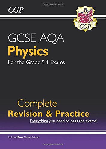 New Grade 9-1 GCSE Physics AQA Complete Revision & Practice with Online Edition (CGP GCSE Physics 9-1 Revision)