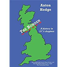 The Border: A History in 10.5 Chapters by Anton Hodge (2007-04-20)
