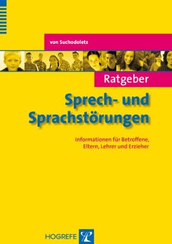 Ratgeber Sprech- und Sprachstörungen (Ratgeber Kinder- und Jugendpsychotherapie)