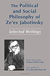 The Political and Social Philosophy of Ze'Ev Jabotinsky: Selected Writings