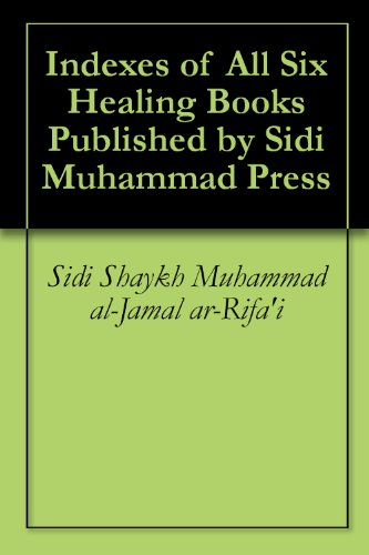 Indexes of All Six Healing Books Published by Sidi Muhammad Press