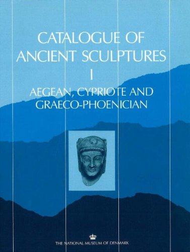 Catalogue of Ancient Sculptures 1: Aegean, Cypriote and Graeco-Phoenician Pt. 1 por Pia Guldager
