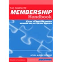 The Complete Membership Handbook: A Guide to Managing Friends, Members and Supporters Schemes