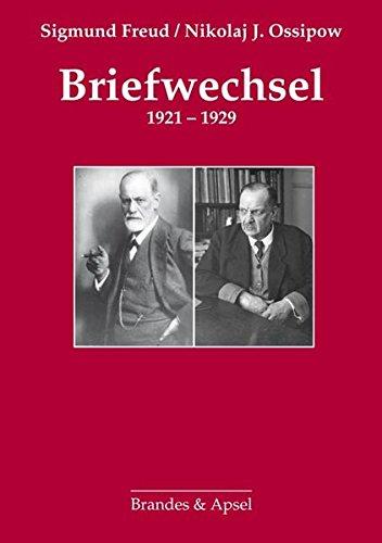 Briefwechsel 1921-1929: Faksimileteil aller Briefe Freuds und mehrerer Briefe Ossipows