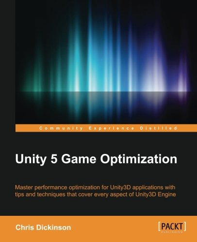 Preisvergleich Produktbild Unity 5 Game Optimization: Master performance optimization for Unity3D applications with tips and techniques that cover every aspect of the Unity3D Engine (English Edition)