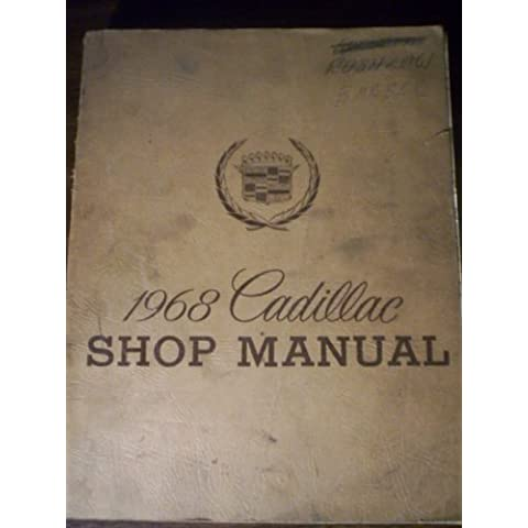 1968 CADILLAC FACTORY REPAIR SHOP & SERVICE MANUAL INCLUDS: Calais, Sedan de Ville, Coupe de Ville, De Ville convertible, Fleetwood Sixty Special Sedan, Brougham Sedan, Eldorado, Limousine 75, Seventy-Five Sedan, commercial chassis.