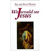 We Would See Jesus