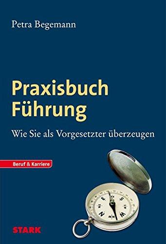 Petra Begemann: Praxisbuch Führung