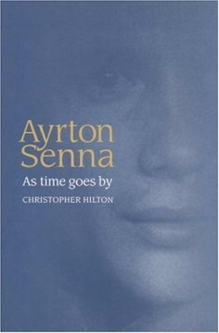 Ayrton Senna: As Time Goes by por Christopher Hilton