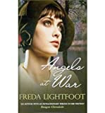 [(Angels at War)] [ By (author) Freda Lightfoot ] [October, 2010]