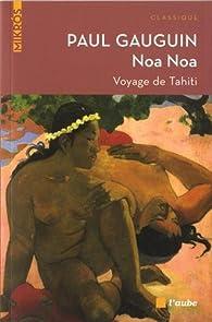 Noa Noa : Voyage de Tahiti par Paul Gauguin