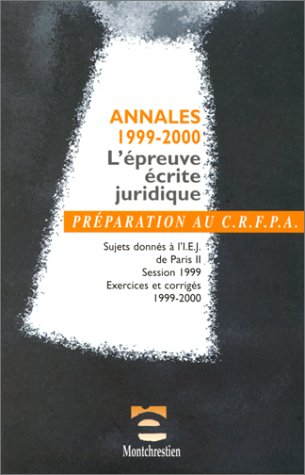 L'Epreuve écrite juridique. Préparation au C.R.F.P.A. par Collectif