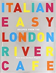 Italian Easy: Recipes from the London River Cafe