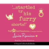 '...startled by his furry shorts!' (Confessions of Georgia Nicolson, Book 7): Complete & Unabridged