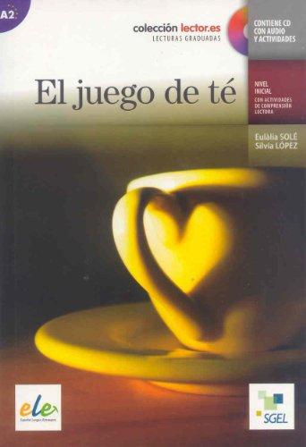 El juego de te (inkl. CD) / El fuego de té (inkl. CD): Colección lecor.es. Lecturas graduadas. Nivel inicial con actividades de comprensión lectora. Nivel A2