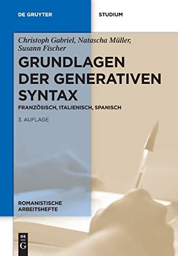 Grundlagen der generativen Syntax: Französisch, Italienisch, Spanisch (Romanistische Arbeitshefte, Band 51)