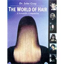 The World of Hair: A Scientific Companion (Hairdressing Training Board/Macmillan)