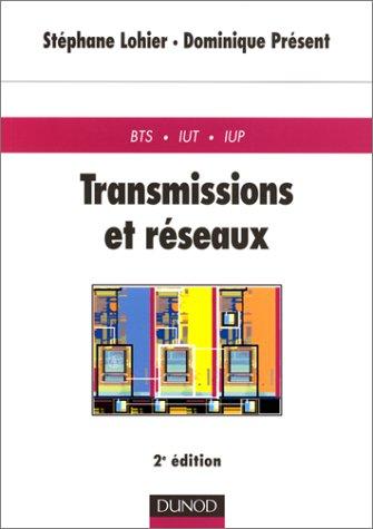 Transmissions et réseaux : Cours et exercices corrigés, 2e édition