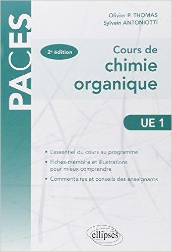 Cours de Chimie Organique UE1 de Sylvain Antoniotti,Olivier P.Thomas ( 6 août 2013 )
