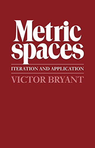 Metric Spaces: Iteration and Application (English Edition)
