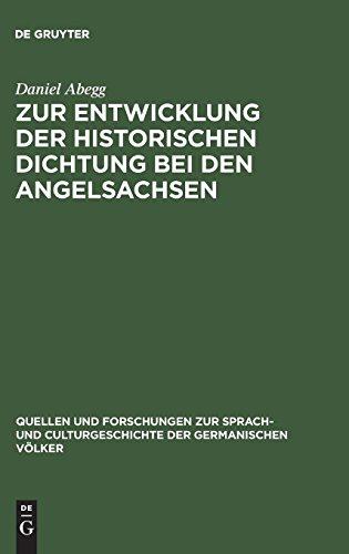 Zur Entwicklung der historischen Dichtung bei den Angelsachsen (Quellen und Forschungen zur Sprach- und Culturgeschichte der germanischen Völker, Band 73)