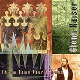 Songtexte von Glenn Kaiser - Throw Down Your Crowns