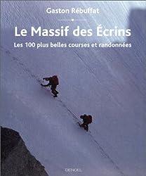 Le Massif des Ecrins : Les 100 plus belles courses et randonnées