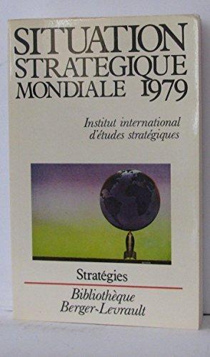 Situation stratégique mondiale (Bibliothèque Berger-Levrault)