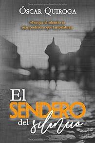 El Sendero Del Silencio par Óscar Quiroga
