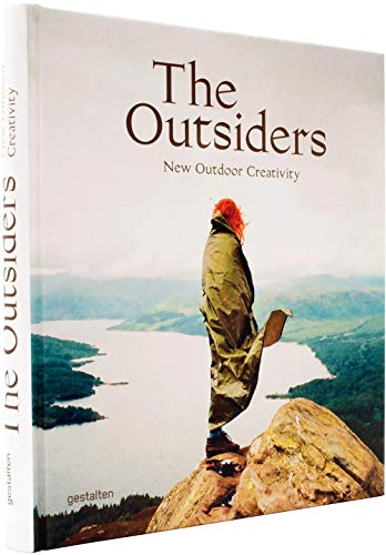 The Outsiders: The New Outdoor Creativity por Robert Klanten