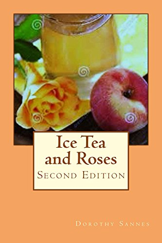 Ice Tea and Roses: Second Edition (English Edition) Rose-iced Tea