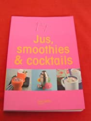 Jus, Smoothies et Cocktails