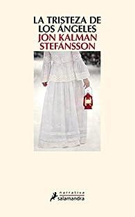 La tristeza de los ángeles par Jón Kalman Stefánsson