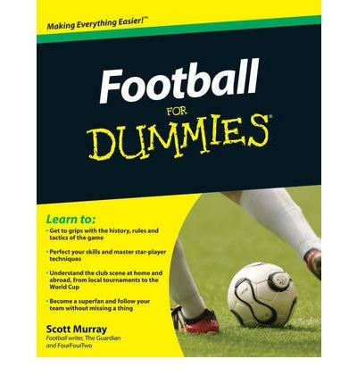 [(Football For Dummies)] [ By (author) Scott Murray ] [May, 2010]
