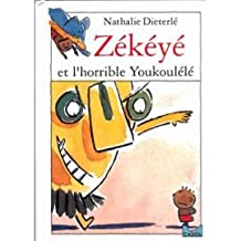 Zékéyé et l'horrible Youkoulélé