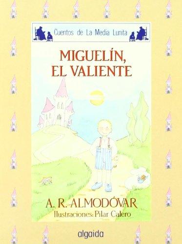 Media lunita nº 27. Miguelín, el valiente (Infantil - Juvenil - Cuentos De La Media Lunita - Edición En Rústica) por Antonio Rodríguez Almodóvar