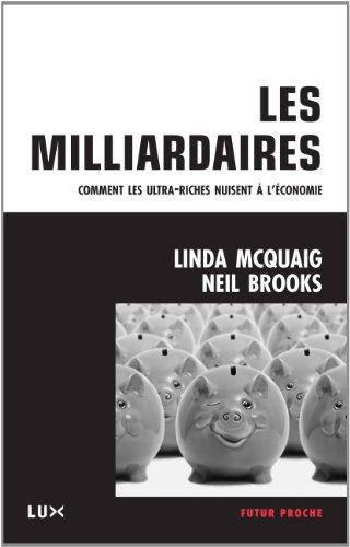 Les milliardaires : Comment les ultra-riches nuisent à l'économie