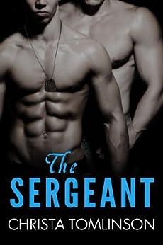 The Sergeant (Cuffs, Collars, and Love Book 1) (English Edition) von [Tomlinson, Christa]