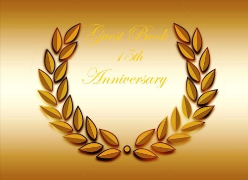 Guest Book 15th Anniversary: Classic 15th Anniversary Blank Pages Guest Book Option - ON SALE NOW - JUST $6.99: Volume 4 (Anniversary Guest Books) por Matthew Harper
