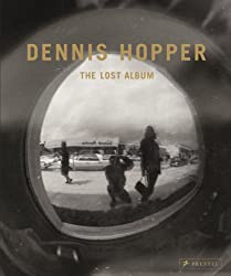 Dennis Hopper: The Lost Album-vintage Prints from the Sixties