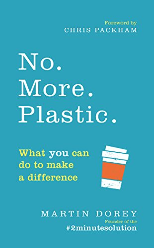 No. More. Plastic.: What you can do to make a difference – the #2minutesolution