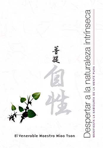 Despertar a la Naturaleza Intrínseca: Manifiesta la sabiduría de la mente pura por Venerable Master Miao Tsan