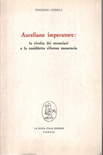 Aureliano imperatore: la rivolta dei monetieri e la cosiddetta riforma monetaria